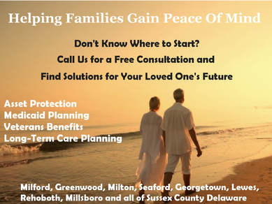 Medicaid planning in Delaware, Milford, Lewes, Seaford, Georgetown and all of Sussex County